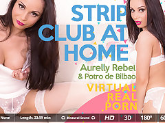 Aurelly Rebel  Potro de Bilbao in Strip club at home - VirtualRealPorn